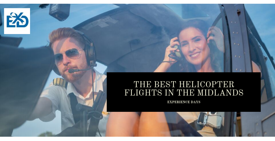 The Best Helicopter Flights in the Midlands