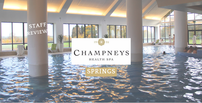 Staff Review: Champneys Springs