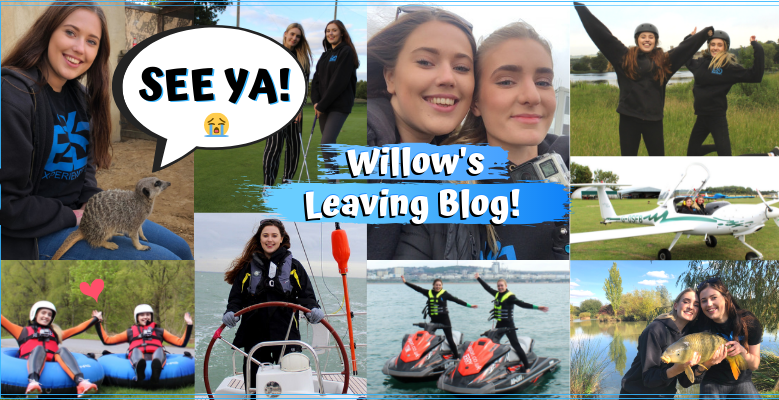 Willow's Leaving Blog - Goodbye Experience Days!