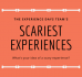 What's your idea of a scary experience?